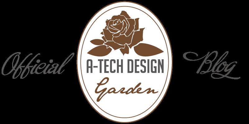 A-TECH DESIGN GARDEN BLOG